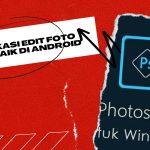 Aplikasi Edit Foto Terbaik